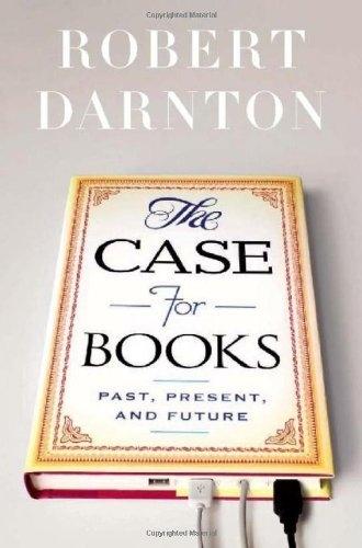 ロバート・ダーントンの新著『The Case for Books』